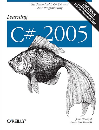 Learning C# 2005: Get Started with C# 2.0 and .NET Programming (2nd Edition) (0596102097) by Jesse Liberty; Brian MacDonald