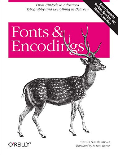 9780596102425: Fonts & Encodings: From Advanced Typography to Unicode and Everything in Between