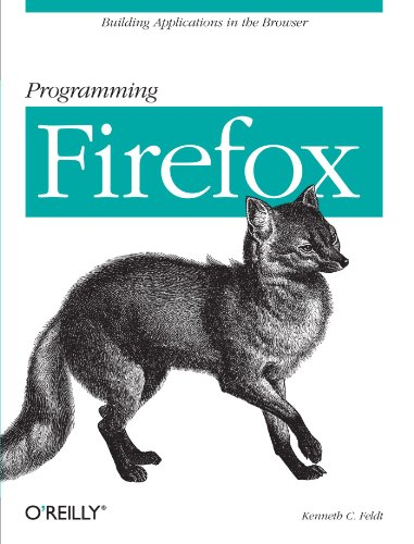 9780596102432: Programming Firefox: Building Rich Internet Applications with XUL