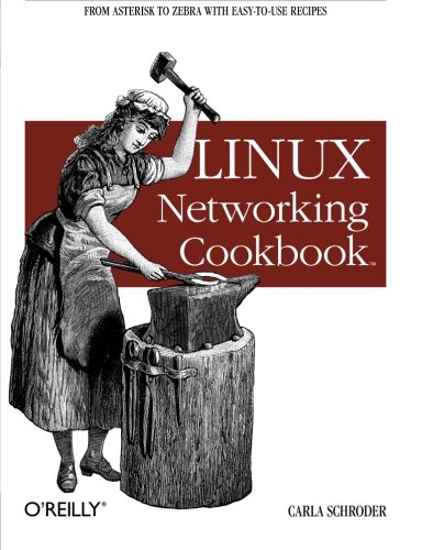 9780596102487: Linux Networking Cookbook: From Asterisk to Zebra with Easy-to-Use Recipes