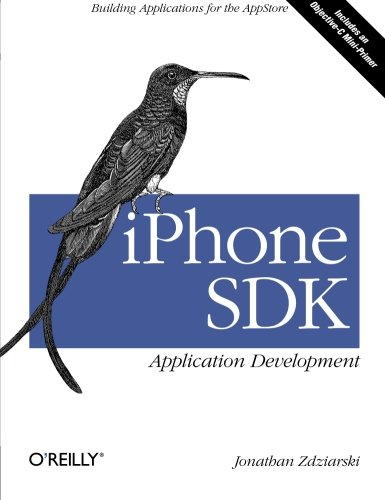 9780596154059: iPhone SDK Application Development: Building Applications for the AppStore