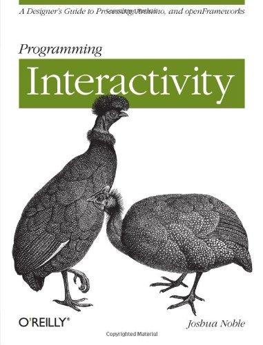9780596154141: Programming Interactivity: A Designer's Guide to Processing, Arduino, and Openframeworks