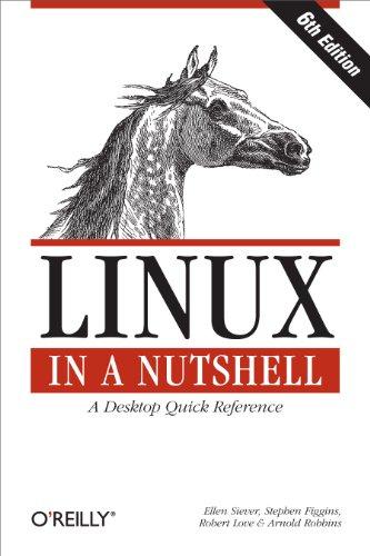 Linux in a Nutshell: Ellen Siever, Stephen Figgins, Robert Love, Arnold Robbins