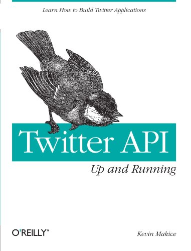 9780596154615: Twitter API: Up and Running: Learn How to Build Applications with the Twitter API