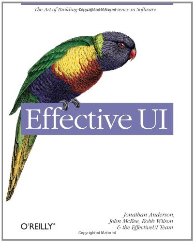9780596154783: Effective UI: The Art of Building Great User Experience in Software