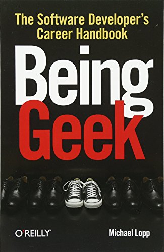 9780596155407: Being Geek: The Software Developer's Career Handbook