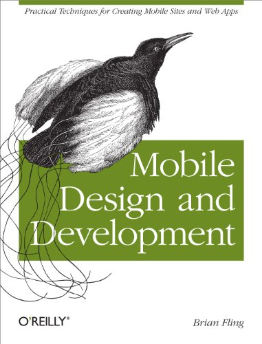 9780596155445: Mobile Design and Development: Practical concepts and techniques for creating mobile sites and web apps (Animal Guide)