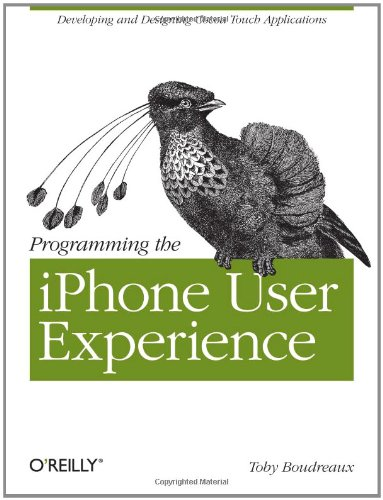 9780596155469: Programming the iPhone User Experience: Developing and Designing Cocoa Touch Applications