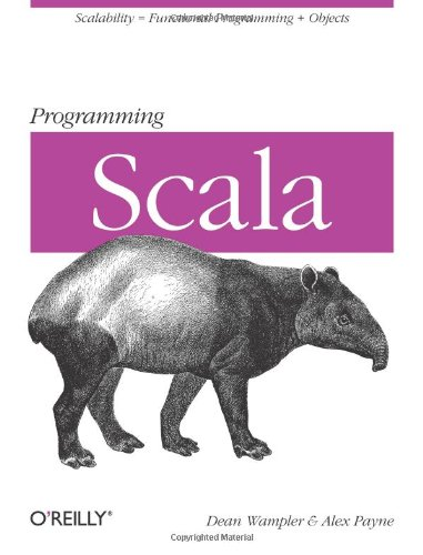 9780596155957: Programming Scala: Scalability = Functional Programming + Objects