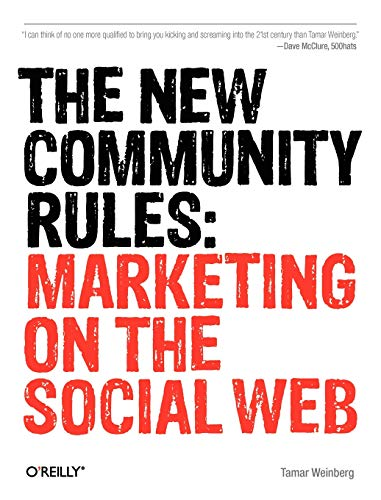 9780596156817: The New Community Rules: Marketing on the Social Web