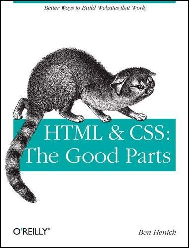 9780596157609: HTML & CSS: The Good Parts