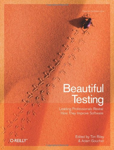 9780596159818: Beautiful Testing: Leading Professionals Reveal How They Improve Software