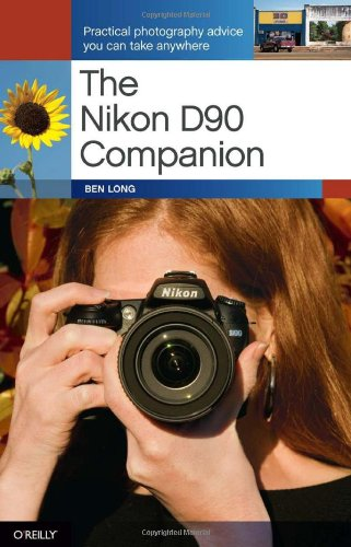9780596159870: The Nikon D90 Companion: Practical Photography Advice You Can Take Anywhere