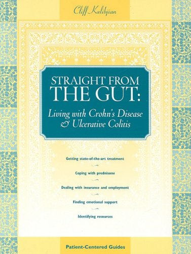 9780596500054: Straight from the Gut: Living with Crohn's Disease & Ulcerative Colitis (Patient Centered Guides)