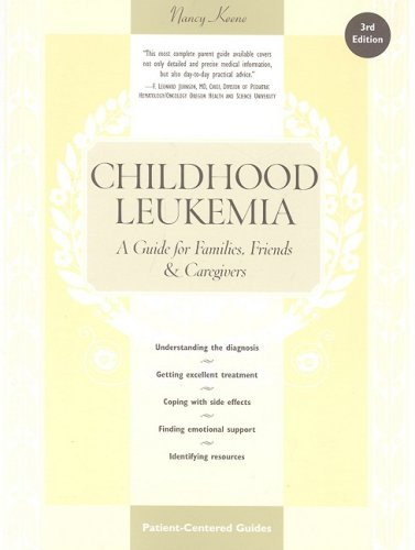 9780596500153: Childhood Leukemia: A Guide for Families, Friends and Caregivers (3rd Edition)