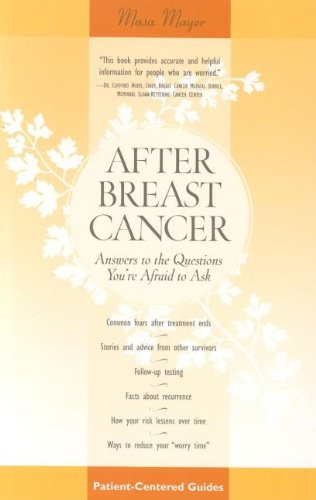 9780596507831: After Breast Cancer: Answers to the Questions You're Afraid to Ask (Patient Centered Guides)