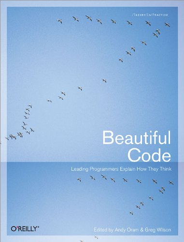 9780596510046: Beautiful Code: Leading Programmers Explain How They Think (Theory in Practice (O'Reilly))