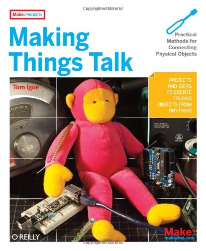9780596510510: Making Things Talk: Practical Methods for Connecting Physical Objects