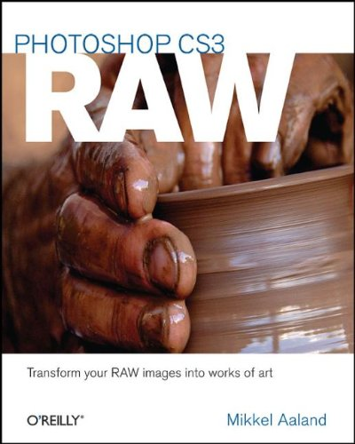 9780596510527: Photoshop CS3 RAW: Transforming your RAW data into works of art: Get the Most Out of the RAW Format with Adobe Photoshop, Camera RAW, and Bridge