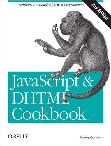 JavaScript & DHTML Cookbook (2nd edition) (0596514085) by Goodman, Danny
