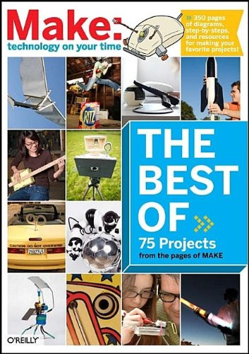 9780596514280: The Best of Make:: 75 Projects from the Pages of Make