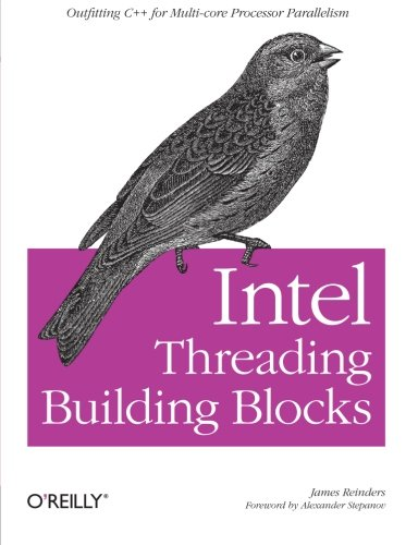 9780596514808: Intel Threading Building Blocks: Outfitting C++ for Multi-core Processor Parallelism