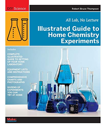 9780596514921: Illustrated Guide to Home Chemistry Experiments: All Lab, No Lecture (DIY Science)