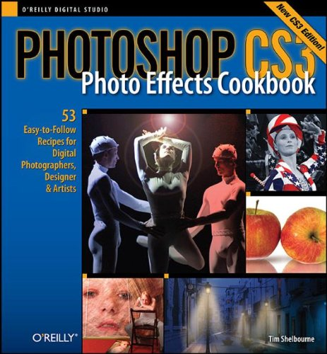 9780596515041: Photoshop CS3 Photo Effects Cookbook: 53 Easy-to-Follow Recipes for Digital Photographers, Designers, and Artists