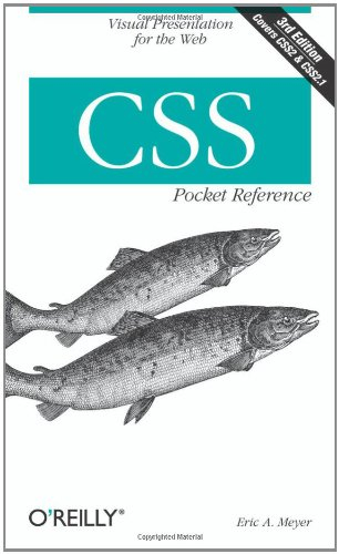 CSS Pocket Reference: Visual Presentation for the Web (Pocket Reference (O'Reilly)) (0596515057) by Eric A. Meyer