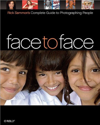 9780596515744: Face to Face: Rick Sammon's Complete Guide to Photographing People