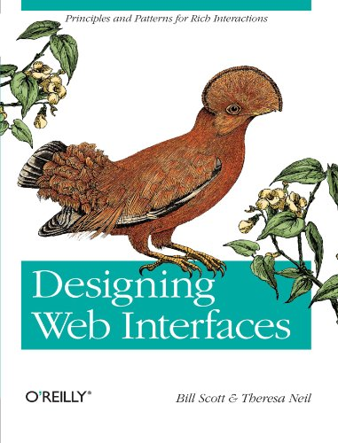 Designing Web Interfaces: Scott, Bill; Neil, Theresa
