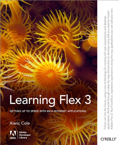 9780596517328: Learning Flex 3: Getting up to Speed with Rich Internet Applications (Adobe Developer Library)