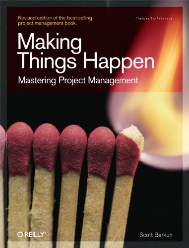 Making Things Happen: Mastering Project Management (Theory in Practice) (0596517718) by Scott Berkun