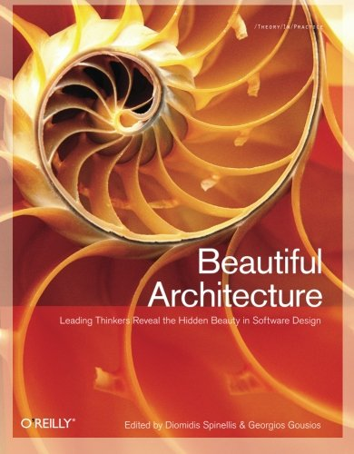 9780596517984: Beautiful Architecture: Leading Thinkers Reveal The Hidden Beauty In Software Design