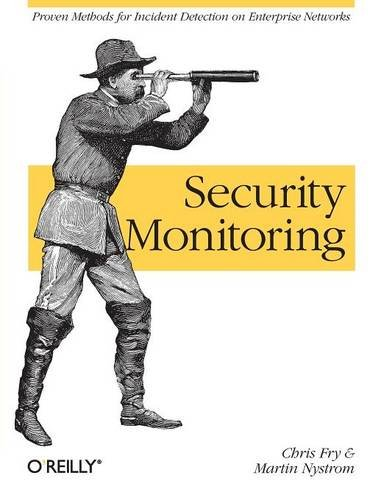 9780596518165: Security Monitoring: Proven Methods for Incident Detection on Enterprise Networks