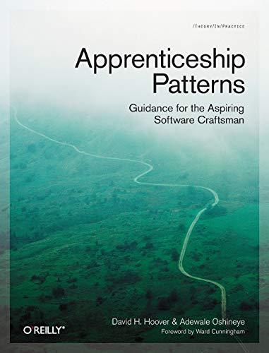 9780596518387: Apprenticeship Patterns: Guidance for the Aspiring Software Craftsman