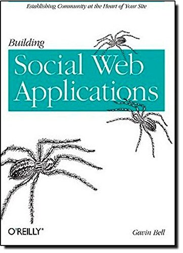9780596518752: Building Social Web Applications: Establishing Community at the Heart of Your Site