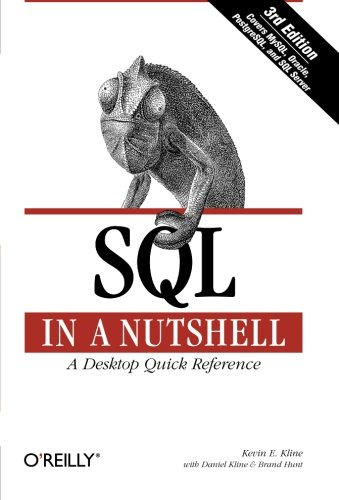 SQL in a Nutshell: A Desktop Quick Reference Guide (In a Nutshell (O'Reilly)) (0596518846) by Kevin Kline; Brand Hunt; Daniel Kline