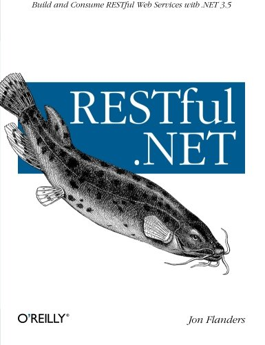 9780596519209: RESTful .NET: Build and Consume RESTful Web Services with .NET 3.5