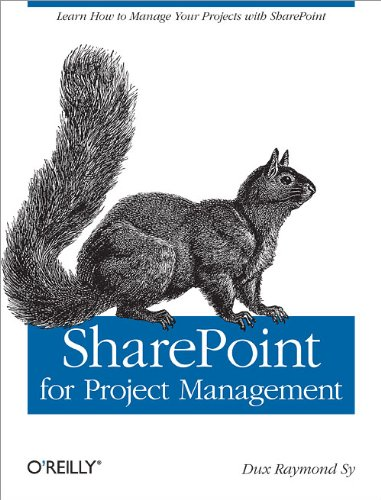 9780596520144: SharePoint for Project Management: How to Create a Project Management Information System (PMIS) with SharePoint