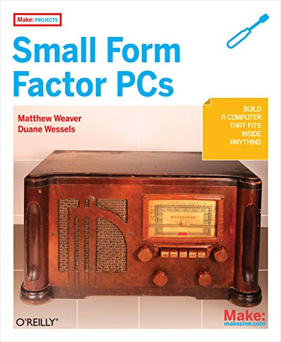 9780596520762: Make Projects: Small Form Factor PCs