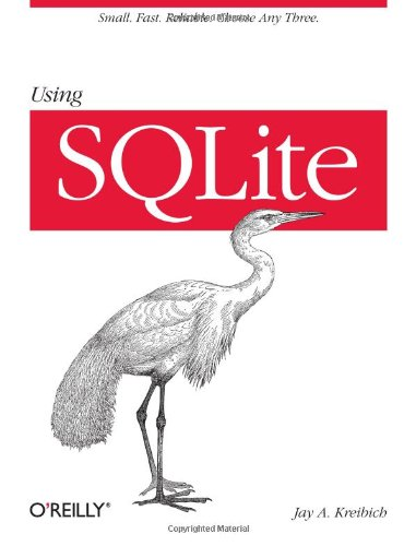 9780596521189: Using SQLite: Small. Fast. Reliable. Choose Any Three.