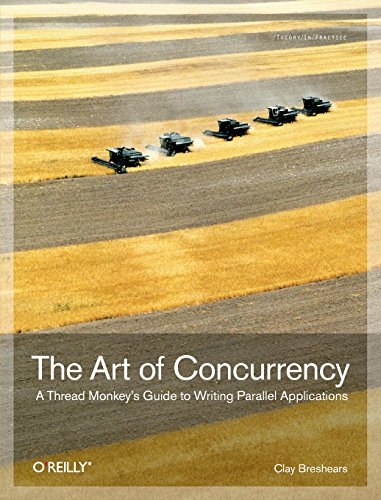 9780596521530: The Art of Concurrency: A Thread Monkey's Guide to Writing Parallel Applications
