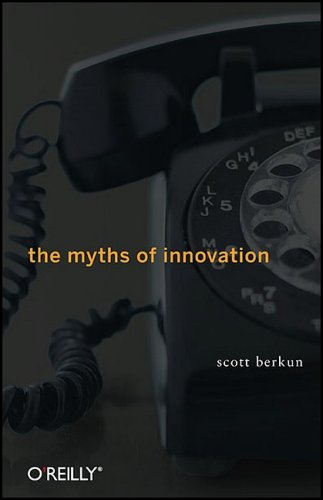 9780596521844: The Myths of Innovation