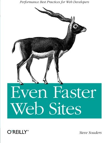 9780596522308: Even Faster Web Sites: Performance Best Practices for Web Developers
