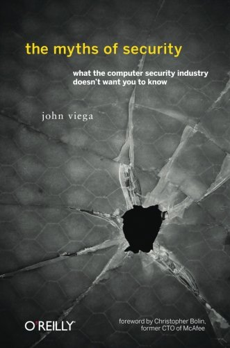 9780596523022: The Myths of Security: What the Computer Security Industry Doesn't Want You to Know