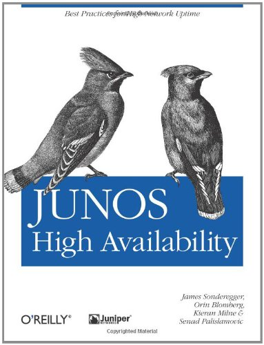 9780596523046: JUNOS High Availability: Best Practices for High Network Uptime (Animal Guide)