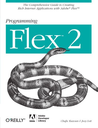 9780596526894: Programming Flex 2: The Comprehensive Guide to Creating Rich Internet Applications with Adobe Flex