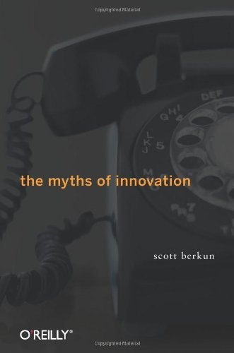 The Myths of Innovation (0596527055) by Scott Berkun