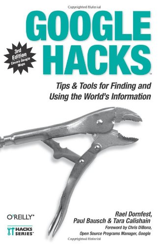 9780596527068: Google Hacks: Tips & Tools for Finding and Using the World's Information